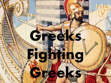 Greeks Fighting Greeks