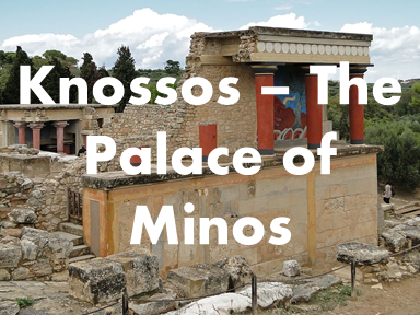Knossos - The Palace of Minos