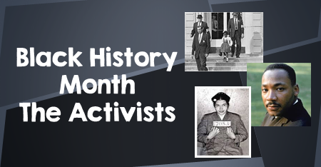 Famous People to Celebrate during Black History Month - the Activists