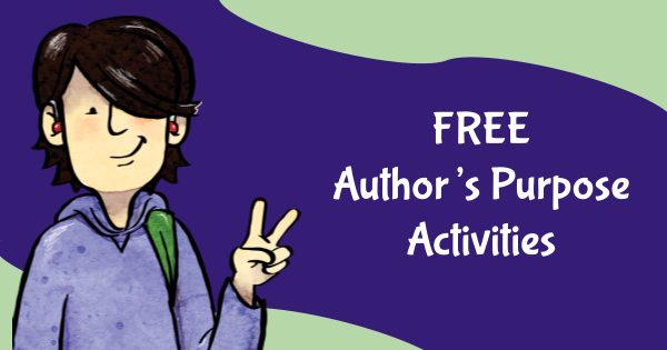 Free Author's Purpose Activities