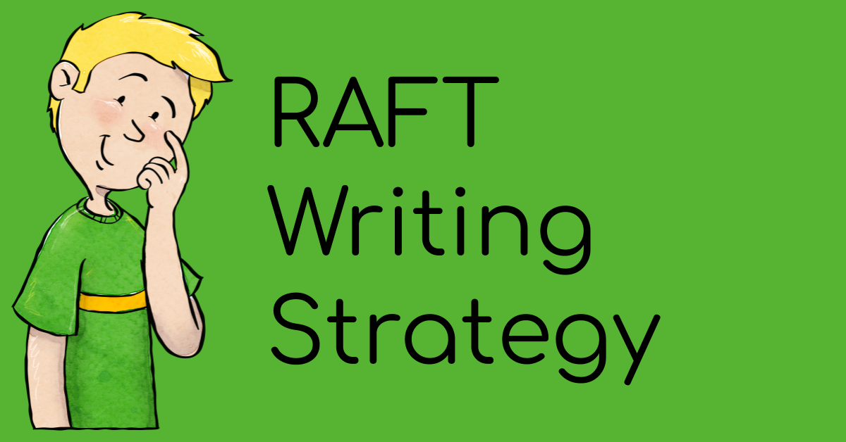 Learn what the RAFT Writing Strategy is and get free printable examples.