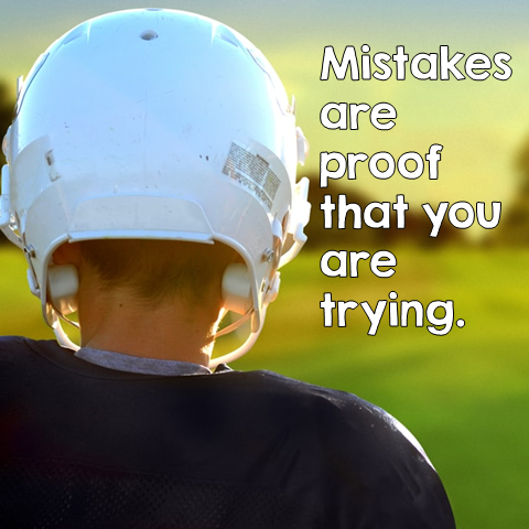 Mistakes are proof that you are trying. - quote