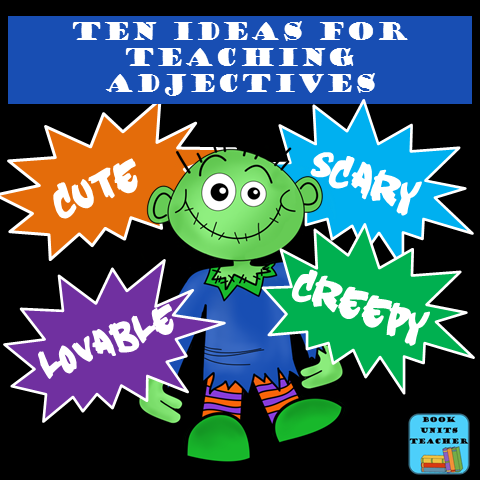 Ten Ideas for Teaching Adjectives