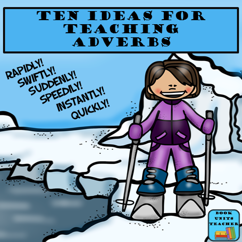 Ten Ideas for Teaching Adverbs