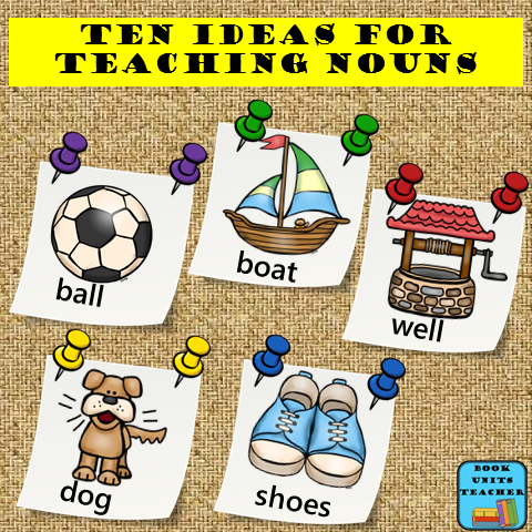 Ten Ideas for Teaching Nouns