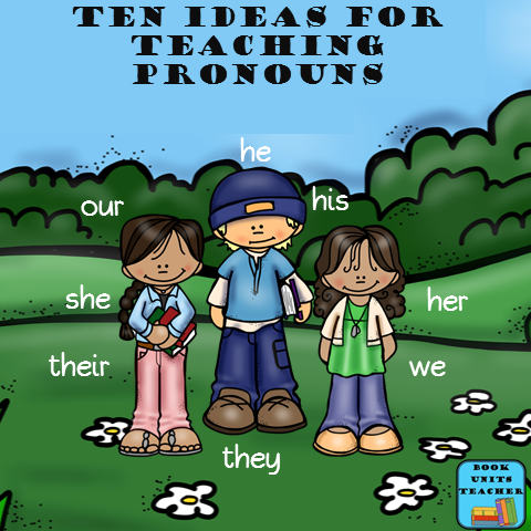 Ten Ideas for Teaching Pronouns