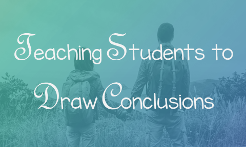 Teaching Students to Draw Conclusions