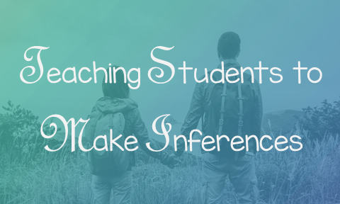 Teaching Students to Make Inferences