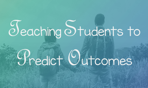 Teaching Students to Predict Outcomes