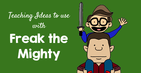 Teaching Ideas to Use with Freak the Mighty