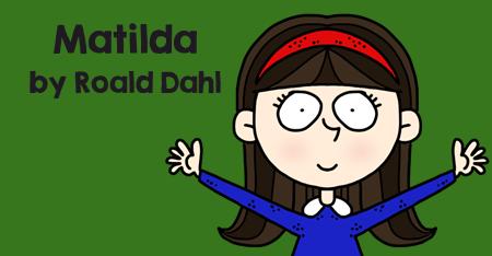 Matilda by Roald Dahl Teaching Ideas