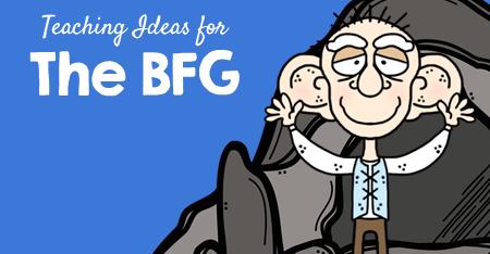 Teaching Ideas for The BFG