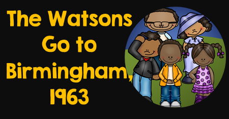 Free Teaching Resources to use with The Watsons Go to Birmingham – 1963