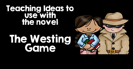 Teaching Ideas to use with the novel The Westing Game