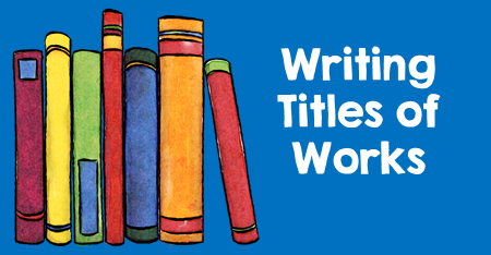 Free Materials to Teach Students how to Write Titles of Works