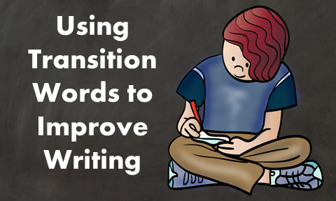 Using Transition Words to Improve Writing