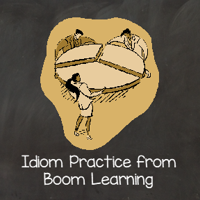 Idiom Practice Hosted by Boom Learning