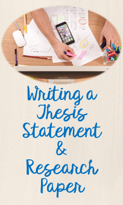 Writing a Thesis Statement and Research Paper