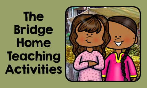 The Bridge Home Teaching Ideas