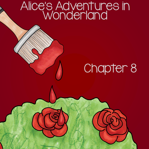 """Free Book Unit for Alice's Adventure in Wonderland - Chapter 8""""The Queen's Croquet-Ground """""""