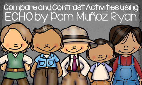 Compare and Contrast Activities using ECHO by Pam Muñoz Ryan
