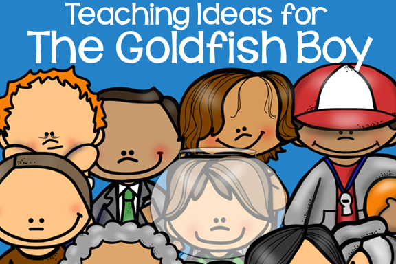 Teaching Ideas for The Goldfish Boy