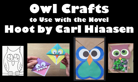 Owl Crafts to Use with the Novel Hoot by Carl Hiaasen