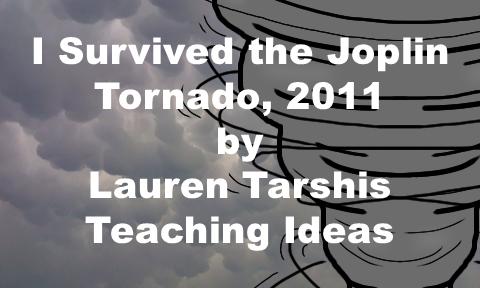 I Survived the Joplin Tornado, 2011 Teaching Ideas