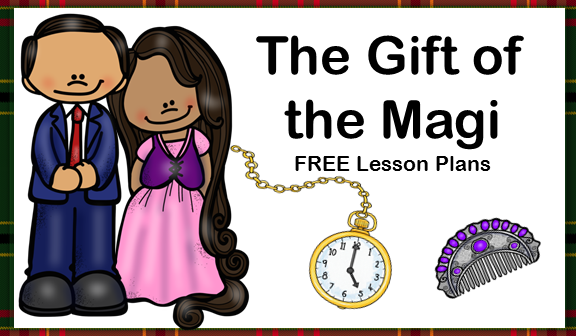 The Gift of the Magi FREE Lesson Plans