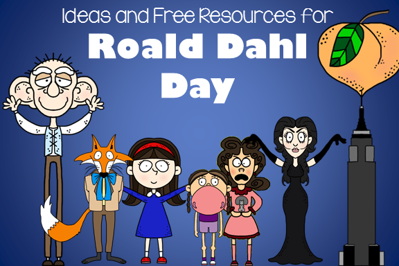 Ideas and Free Resources for Roald Dahl Day