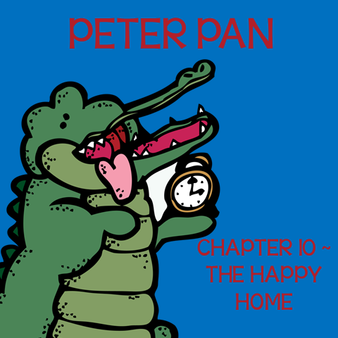 Chapter 10 The Happy Home ~ Free Peter Pan Book Unit ~ Each week collect one resource until you have the complete Peter Pan Book Unit.
