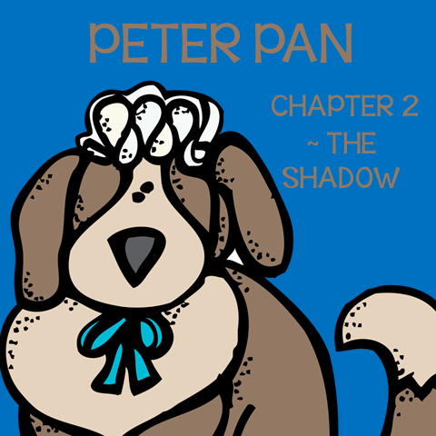 Chapter 2 The Shadow ~ Free Peter Pan Book Unit ~ Each week collect one resource until you have the complete Peter Pan Book Unit.