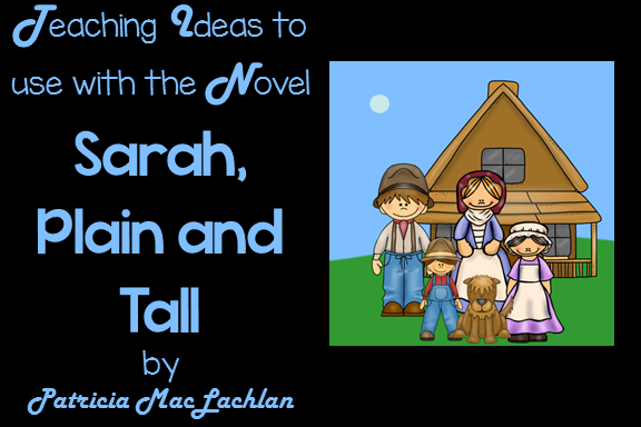 Sarah, Plain and Tall Teaching Ideas and Free Printable Activities
