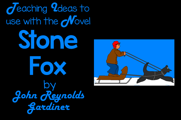 Stone Fox Teaching Ideas