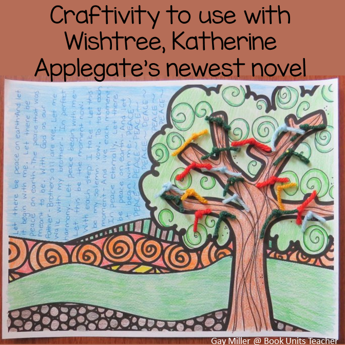 Free Printables to Create this Craftivity to use with the novel Wishtree by Katherine Applegate