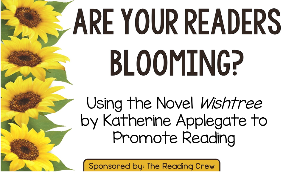 Using the Novel Wishtree by Katherine Applegate to Promote Reading
