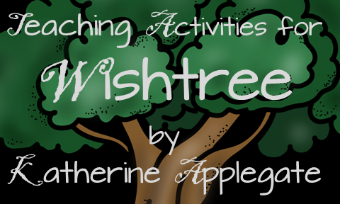Teaching Activities for Wishtree by Katherine Applegate