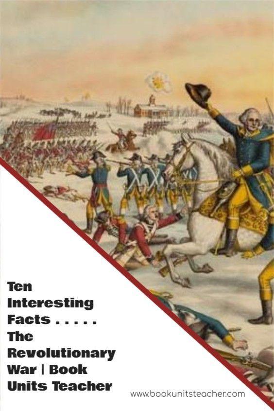Ten Interesting Facts . . . . The Revolutionary War