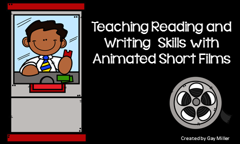Teaching Reading and Writing with Animated Short Films - FREE Activities