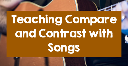 Teaching Compare and Contrast with Songs