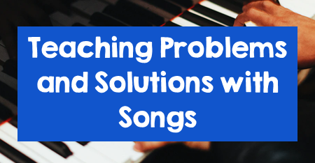 Teaching Problems and Solutions with Songs