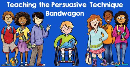 Teaching the Persuasive Technique - Bandwagon